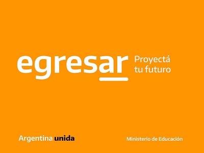 """Imagen institucional/ logo del Plan Egresar con el texto: """"Egresar. Proyectá tu futuro"""" Argentina Unida, Ministerio de Eduación."""