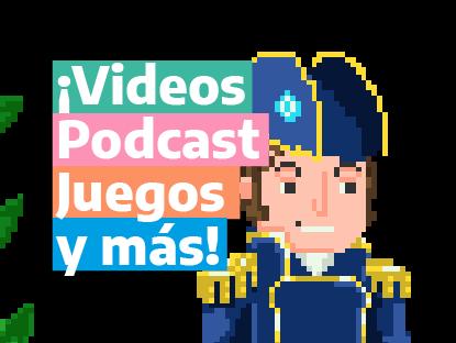 Belgrano sonriente dibujado en pixeles, con uniforme azul, charreteras doradas y un sombrero bicornio. Al lado dice: «¡Videos, pódcast, juegos y más!».